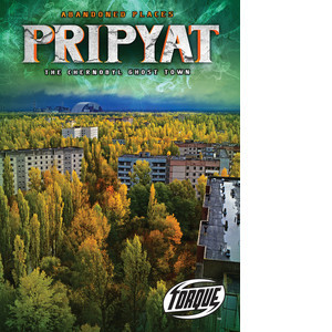 Cover: Pripyat: The Chernobyl Ghost Town