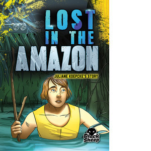Cover: Lost in the Amazon: Juliane Koepcke's Story