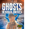 Cover: Ghosts in North America