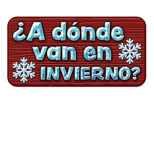 Cover: ¿A dónde van en invierno?/In Winter, Where Do They Go?