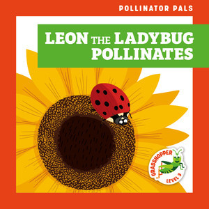 Cover: Leon the Ladybug Pollinates