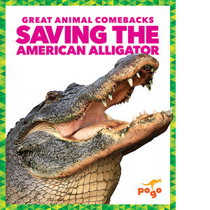 Cover: Saving the American Alligator