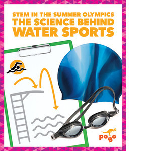 Cover: The Science Behind Water Sports