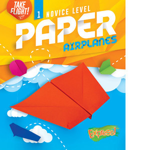 Cover: Novice Level Paper Airplanes