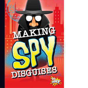 Cover: Making Spy Disguises