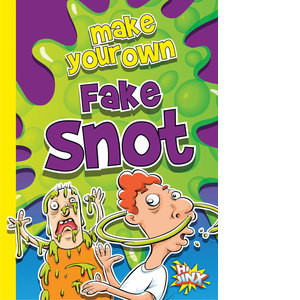 Cover: Make Your Own Fake Snot