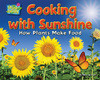 Cover: Cooking with Sunshine: How Plants Make Food