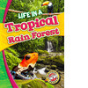 Cover: Life in a Tropical Rain Forest