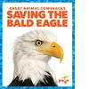 Cover: Saving the Bald Eagle