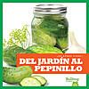 Cover: Del jardín al pepinillo (From Garden to Pickle)