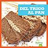 Cover: Del trigo al pan (From Wheat to Bread)