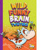 Cover: Wild, Funny Brain Twisters