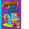 Cover: Pranks to Play at School