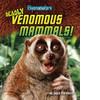 Cover: Deadly Venomous Mammals!