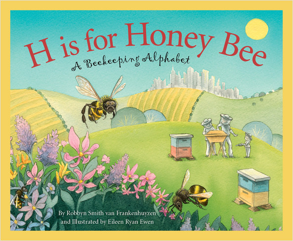 Cover: H is for Honey Bee: A Beekeeping Alphabet