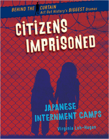 Cover: Citizens Imprisoned: Japanese Internment Camps