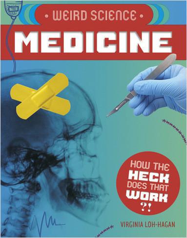 Cover: Weird Science: Medicine