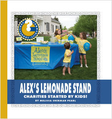 Cover: Alex's Lemonade Stand: Charities Started by Kids!