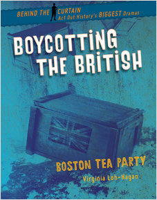 Cover: Boycotting the British: Boston Tea Party
