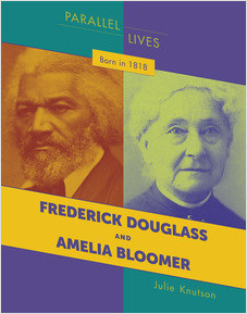 Cover: Born in 1818: Frederick Douglass and Amelia Bloomer
