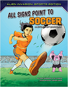 Cover: All Signs Point to Soccer: A Story of Bravery