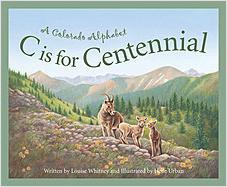 Cover: C is for Centennial: A Colorado Alphabet