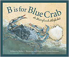 Cover: B is for Blue Crab: A Maryland Alphabet