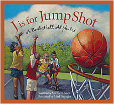 Cover: J is for Jump Shot: A Basketball Alphabet