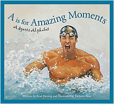 Cover: A is for Amazing Moments: A Sports Alphabet