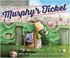 Cover: Murphy's Ticket: The Goofy Start and Glorious End of the Chicago Cubs Billy Goat Curse