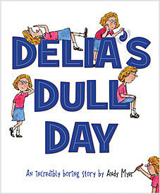 Cover: Delia's Dull Day: An Incredibly Boring Story