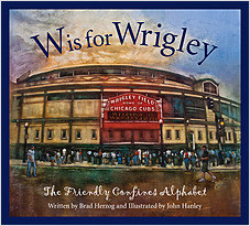 Cover: W is for Wrigley: The Friendly Confines Alphabet