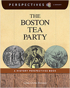 Cover: The Boston Tea Party: A History Perspectives Book