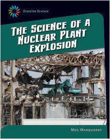 Cover: The Science of a Nuclear Plant Explosion
