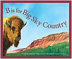 Cover: B is for Big Sky Country: A Montana Alphabet