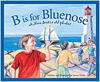 Cover: B is for Bluenose: A Nova Scotia Alphabet