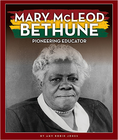 Cover: Mary McLeod Bethune: Pioneering Educator