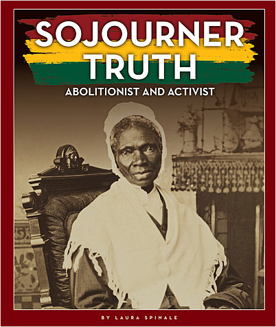 Cover: Sojourner Truth: Abolitionist and Activist