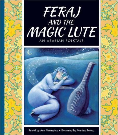 Cover: Feraj and the Magic Lute: An Arabian Folktale