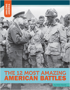 Cover: The 12 Most Amazing American Battles