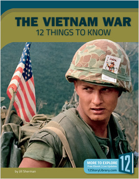 Cover: The Vietnam War: 12 Things to Know