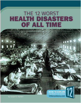 Cover: The 12 Worst Health Disasters of All Time