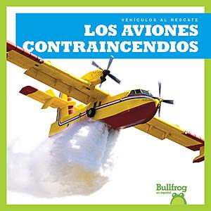 Cover: Los aviones contraincendios (Firefighting Planes)