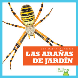 Cover: Las arañas de jardín (Garden Spiders)
