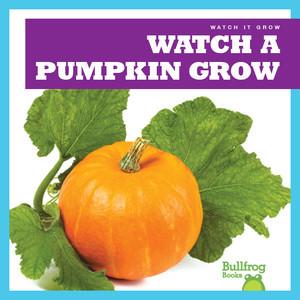 Cover: Watch a Pumpkin Grow