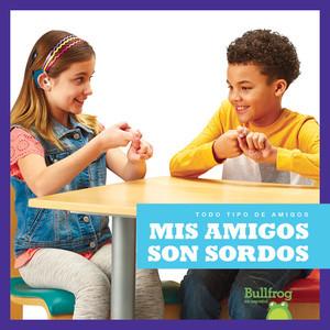 Cover: Mis amigos son sordos (My Friend Is Deaf)