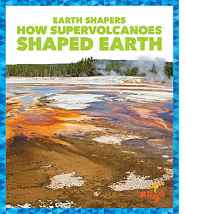 Cover: How Supervolcanoes Shaped Earth