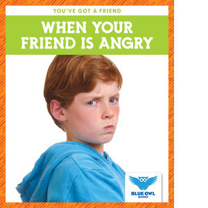 Cover: When Your Friend Is Angry