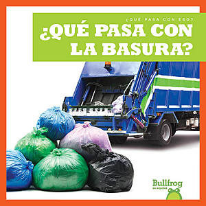 Cover: ¿Qué pasa con la basura? (Where Does Garbage Go?)