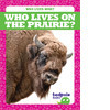 Cover: Who Lives on the Prairie?
